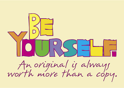 Be yourself (pic source : disini)
